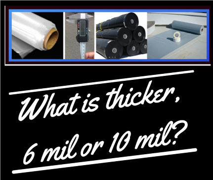 thickness of  plastic sheeting. What is thicker- 6 mil or 10 mil? 760 597 9298