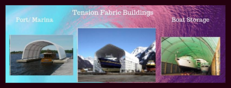 Tension Fabric Structures for Docks, Boat Storage