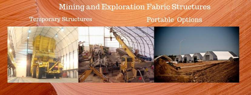 Fabric structures- temporary portable mining